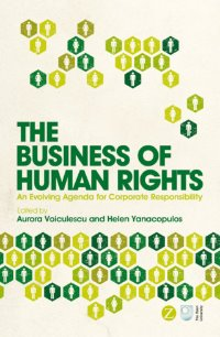 The Business of Human Rights - An Evolving Agenda for Corporate Responsibility