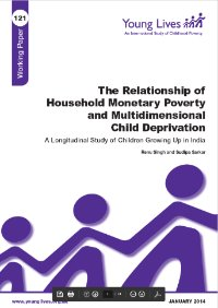 The Relationship of Household Monetary Poverty and Multidimensional Child Deprivation: A Longitudinal Study of Children Growing Up in India