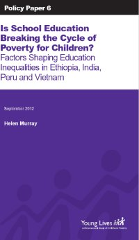 Is School Education Breaking the Cycle of Poverty for Children? Factors Shaping Education Inequalities in Ethiopia, India, Peru and Vietnam