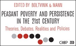 Peasant Poverty and Persistence in the 21st Century