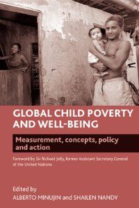 Global child poverty and well-being: Measurement, concepts, policy and action